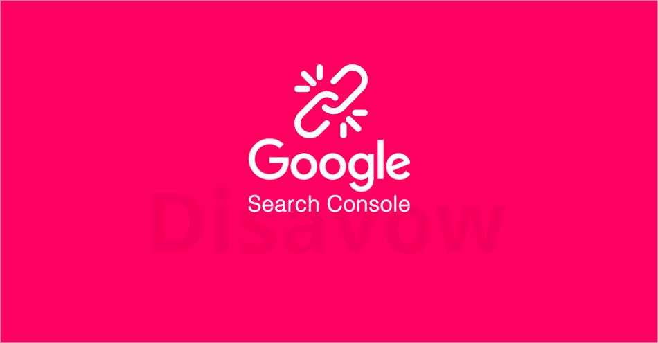 ¿Qué Es DISAVOW? Desautorización de ENLACES entrantes de Google